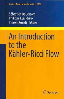 An Introduction to the Kahler-Ricci Flow (Paperback)
