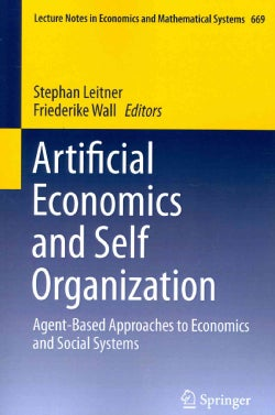 Artificial Economics and Self Organization: Agent-Based Approaches to Economics and Social Systems (Paperback)