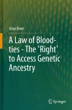 A Law of Blood-Ties - The 'Right' to Access Genetic Ancestry (Hardcover)