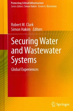 Securing Water and Wastewater Systems: Global Experiences (Hardcover)