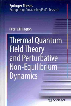 Thermal Quantum Field Theory and Perturbative Non-Equilibrium Dynamics (Hardcover)