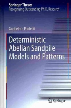 Deterministic Abelian Sandpile Models and Patterns (Hardcover)