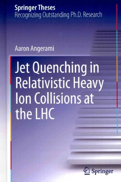 Jet Quenching in Relativistic Heavy Ion Collisions at the LHC (Hardcover)