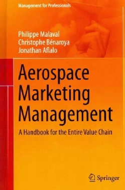 Aerospace Marketing Management: A Handbook for the Entire Value Chain (Hardcover)