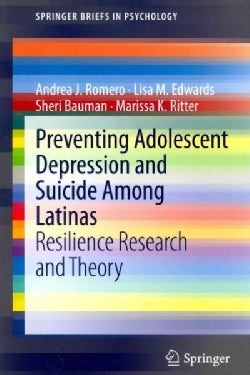 Preventing Adolescent Depression and Suicide Among Latinas: Resilience Research and Theory (Paperback)