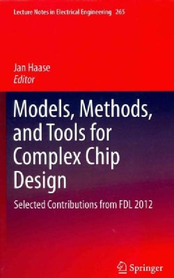 Models, Methods, and Tools for Complex Chip Design: Selected Contributions from FDL 2012 (Hardcover)