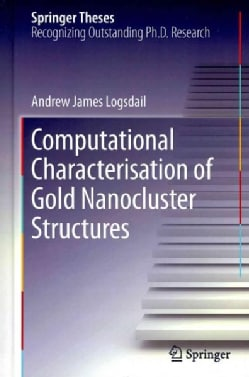 Computational Characterisation of Gold Nanocluster Structures (Hardcover)