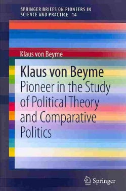Klaus Von Beyme: Pioneer in the Study of Political Theory and Comparative Politics (Paperback)