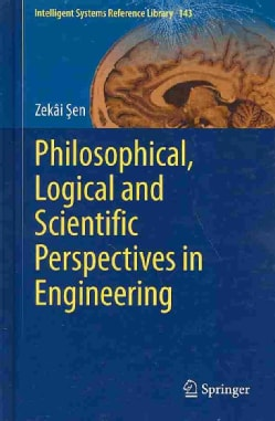 Philosophical, Logical and Scientific Perspectives in Engineering (Hardcover)