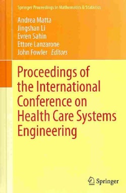 Proceedings of the International Conference on Health Care Systems Engineering (Hardcover)