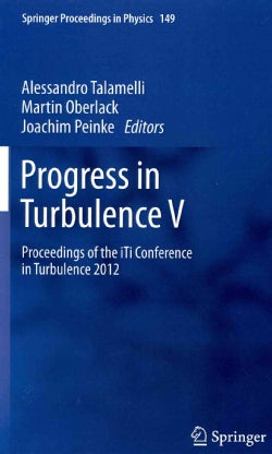 Progress in Turbulence V: Proceedings of the iTi Conference in Turbulence 2012 (Hardcover)