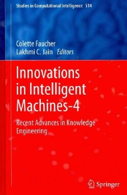 Innovations in Intelligent Machines-4: Recent Advances in Knowledge Engineering (Hardcover)