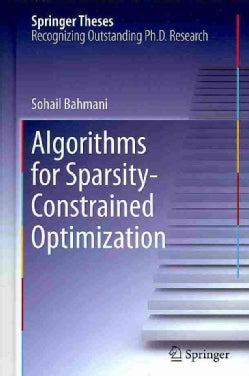 Algorithms for Sparsity-Constrained Optimization (Hardcover)