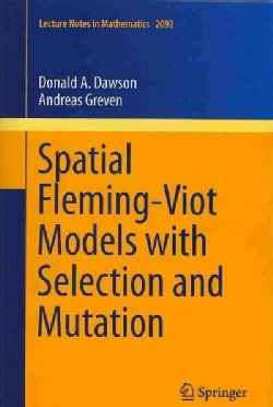 Spatial Fleming-Viot Models with Selection and Mutation (Paperback)