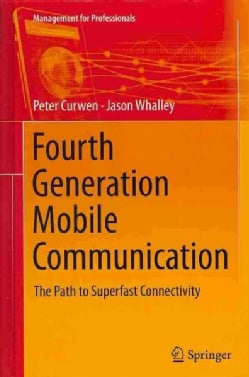 Fourth Generation Mobile Communication: The Path to Superfast Connectivity (Hardcover)