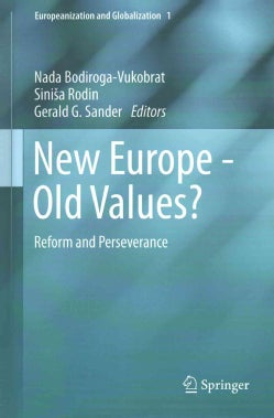 New Europe - Old Values?: Reform and Perseverance (Hardcover)