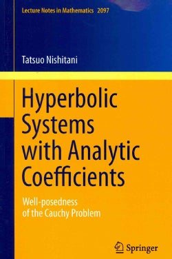 Hyperbolic Systems With Analytic Coefficients: Well-posedness of the Cauchy Problem (Paperback)