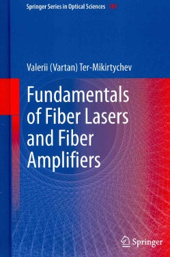 Fundamentals of Fiber Lasers and Fiber Amplifiers (Hardcover)
