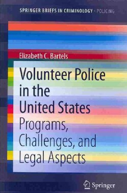 Volunteer Police in the United States: Programs, Challenges, and Legal Aspects (Paperback)