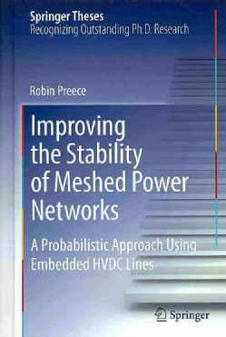 Improving the Stability of Meshed Power Networks: A Probabilistic Approach Using Embedded HVDC Lines (Hardcover)