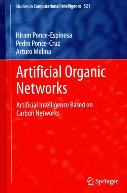 Artificial Organic Networks: Artificial Intelligence Based on Carbon Networks (Hardcover)