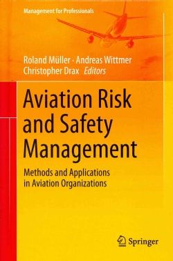 Aviation Risk and Safety Management: Methods and Applications in Aviation Organizations (Hardcover)