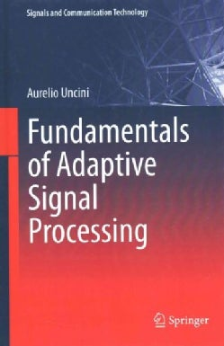 Fundamentals of Adaptive Signal Processing (Hardcover)