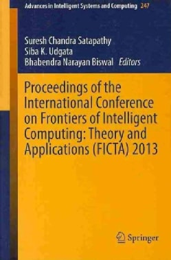 Proceedings of the International Conference on Frontiers of Intelligent Computing: Theory and Applications (FICTA... (Paperback)