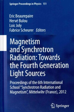 Magnetism and Synchrotron Radiation: Towards the Fourth Generation Light Sources: Proceedings of the 6th Internat... (Hardcover)