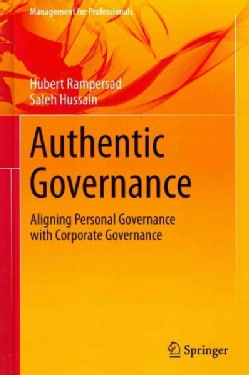 Authentic Governance: Aligning Personal Governance With Corporate Governance (Hardcover)