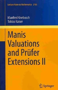 Manis Valuations and Prufer Extensions II (Paperback)