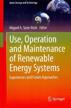 Use, Operation and Maintenance of Renewable Energy Systems: Experiences and Future Approaches (Hardcover)