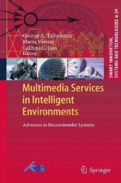 Multimedia Services in Intelligent Environments: Advances in Recommender Systems (Paperback)