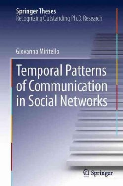 Temporal Patterns of Communication in Social Networks (Paperback)
