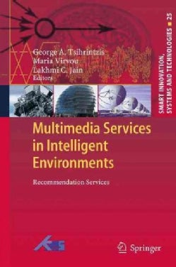 Multimedia Services in Intelligent Environments: Recommendation Services (Paperback)