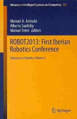 Robot2013 - First Iberian Robotics Conference: Advances in Robotics (Paperback)