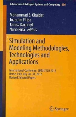 Simulation and Modeling Methodologies, Technologies and Applications: International Conference, Simultech 2012 Ro... (Paperback)