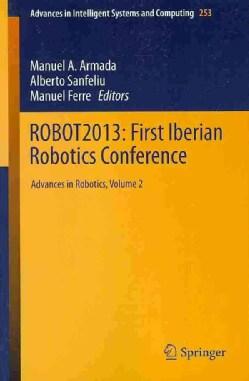 Robot2013: First Iberian Robotics Conference: Advances in Robotics (Paperback)