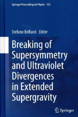 Breaking of Supersymmetry and Ultraviolet Divergences in Extended Supergravity: Proceedings of the INFN-Laborator... (Hardcover)