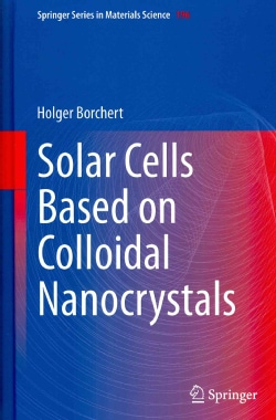 Solar Cells Based on Colloidal Nanocrystals (Hardcover)