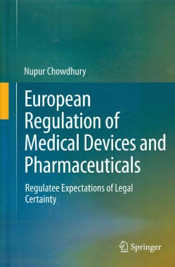 European Regulation of Medical Device and Pharmaceutical: Regulatee Expectations of Legal Certainty (Hardcover)
