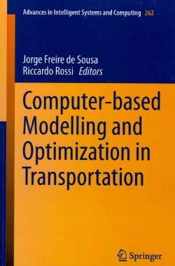 Computer-Based Modelling and Optimization in Transportation (Paperback)