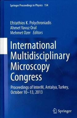 International Multidisciplinary Microscopy Congress: Proceedings of InterM, Antalya, Turkey, October 1013, 2013 (Hardcover)