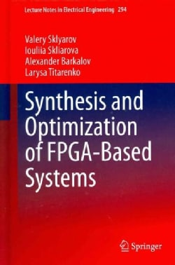 Synthesis and Optimization of Fpga-based Systems (Hardcover)