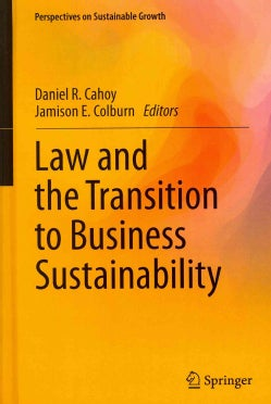 Law and the Transition to Business Sustainability (Hardcover)