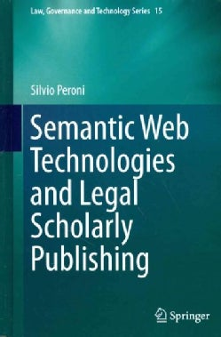 Semantic Web Technologies and Legal Scholarly Publishing (Hardcover)