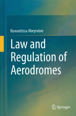 Law and Regulation of Aerodromes (Hardcover)