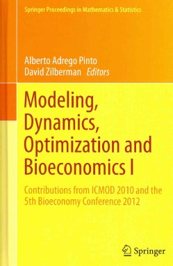 Modeling, Dynamics, Optimization and Bioeconomics I: Contributions from ICMOD 2010 and the 5th Bioeconomy Confere... (Hardcover)