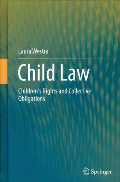 Child Law: Children's Rights and Collective Obligations (Hardcover)