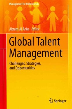 Global Talent Management: Challenges, Strategies, and Opportunities (Hardcover)